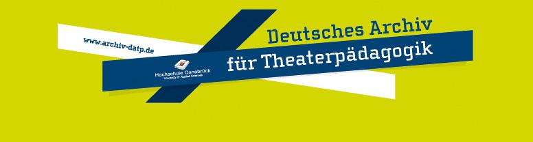 Deutsches Archiv für Theaterpädadagogik · DATP